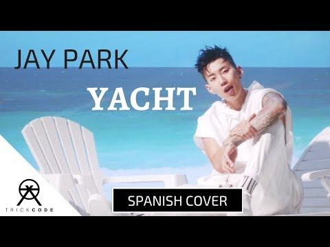 박재범 Jay Park - 'YACHT (SPANISH COVER) | TrickCode