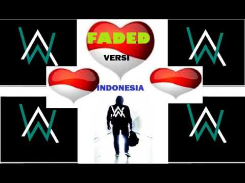 Alan Walker - Faded Versi Indonesia + Lirik ( Indonesia Version )