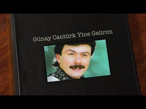 Günay Cantürk - Yine Gelirim
