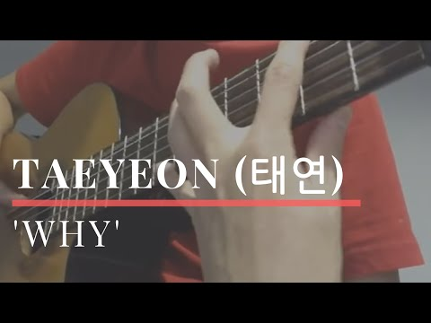 'WHY' - TAEYEON (태연) Solo Guitar Cover [TABS]