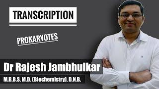 Transcription in Prokaryotes- Dr. Rajesh Jambhulkar. MBBS,MD,DNB.