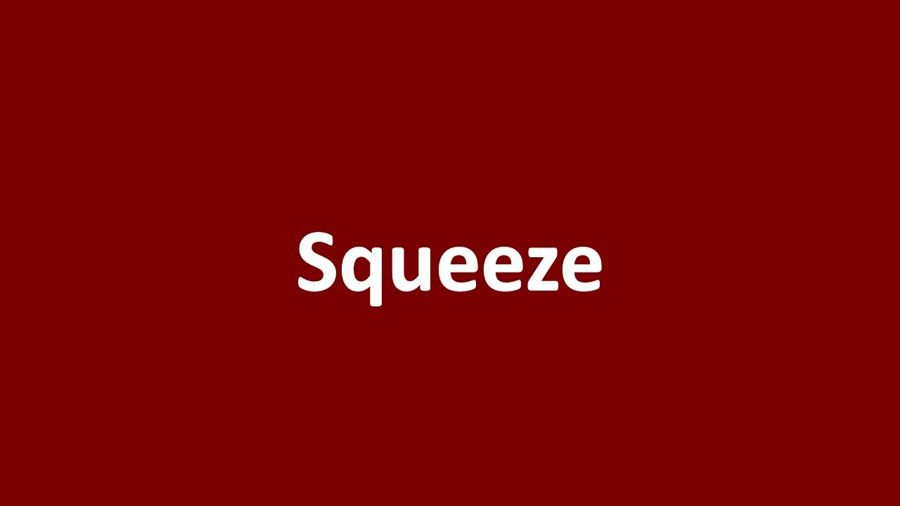 Squeeze | Dictionary