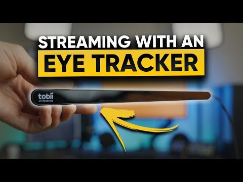 Streaming With An Eye Tracker - Genius Or Gimmick?