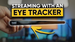 Streaming With An Eye Tracker   Genius Or Gimmick?