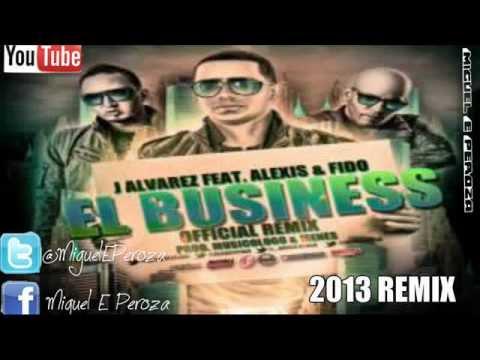El Business (Remix) - J Alvarez Ft. Alexis Y Fido (Original) (Con Letra) ★REGGAETON 2013★/LIKE