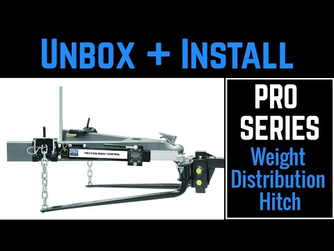 Pro Series 10k lb Weight Distribution Hitch Unboxing and Install
