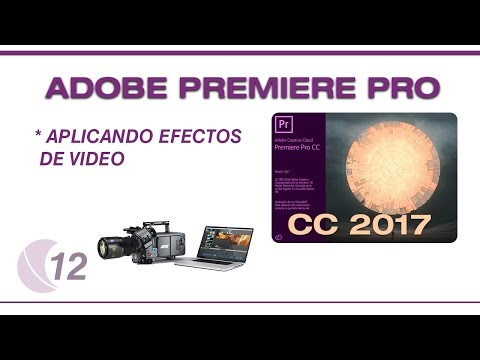 Tutorial Adobe Premiere Pro CC 2017 parte 12 Aplicando Efectos Video