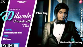 Dilwale Puchde Ne Cha Lyrics - Bilal Saeed | Full Song | Adhi Adhi Raat | Trending Memes Songs