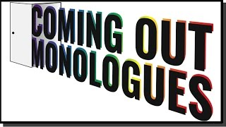 Coming Out Monologues