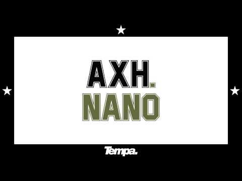 AxH — Nano [Official]