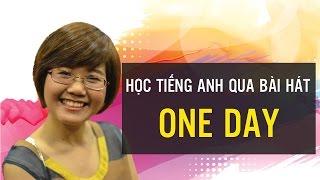 Học tiếng anh qua bài hát One day - Hannah Phạm