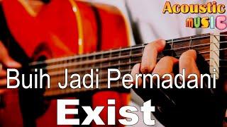 Exist - Buih Jadi permadi (Acoustic Karaoke) Sanathanias Version