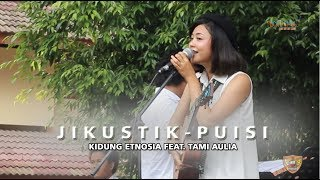 TAMI AULIA Feat KIDUNG ETNOSIA - PUISI (JIKUSTIK) // LIVE CONCERT At SMKN 2 WONOSARI