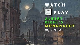 Albert Biehl: Mondnacht  (Moonlit night), Op. 10 No. 3
