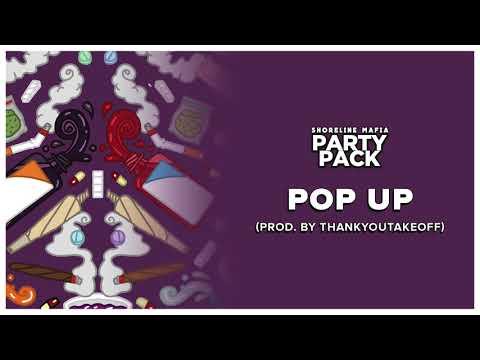 Shoreline Mafia - Pop Up (Prod. by thankyoutakeoff) [Official Audio]