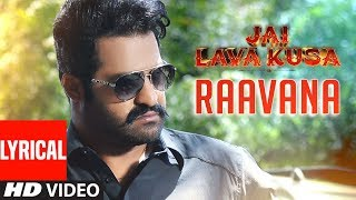 RAAVANA Video Song With Lyrics - Jai Lava Kusa Songs | Jr NTR, Raashi Khanna | Devi Sri Prasad