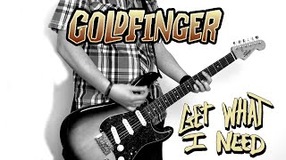 Goldfinger - Get What I Need (Guitar Cover)