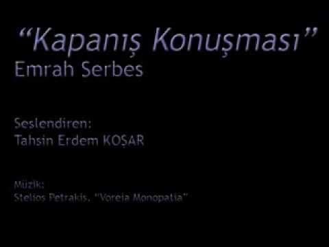 """""""Kapanış Konuşması"""", Emrah Serbes"""