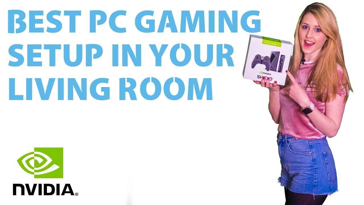 BEST PC GAMING SETUP - Living Room using NVIDIA SHIELD 4K - YouTube