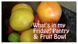 Health 101: What's In My Fridge, Pantry & Fruit Bowl?