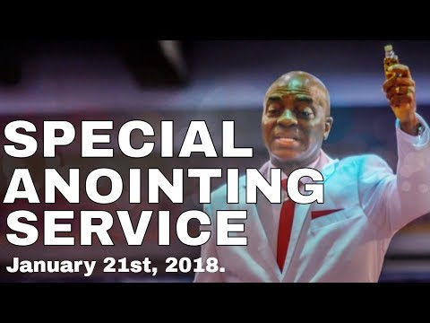 Live Stream - Rebroadcast- Special Anointing Service January 21, 2018) - Bishop David Oyedepo