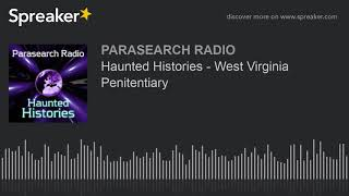 Haunted Histories - West Virginia Penitentiary