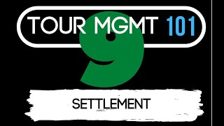 Tour Management 101 - Episode 9: Settlement