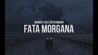 Markul feat Oxxxymiron - FATA MORGANA (2017)
