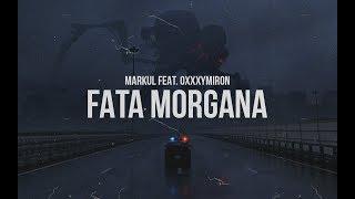 Смотреть клип Markul Feat Oxxxymiron - Fata Morgana