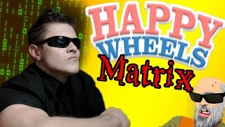 МАТРИЦА ВСЮДУ - Happy Wheels - №26