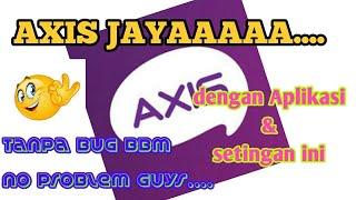 AXIS HITS OPOK...aplikasi dan setingan Baruuu...!!!