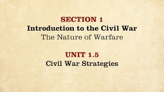 MOOC | Civil War Strategies | The Civil War and Reconstruction, 1861-1865 | 2.1.5