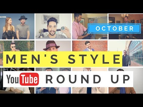 Men's Style YouTube Roundup #3 – The BEST Style Videos In OCTOBER?