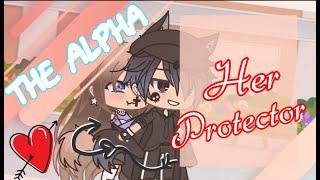 ♡The Alpha • Her Protector♡ || Gacha Life || GLMM || • By ღUñiqxė Shådøwღ •