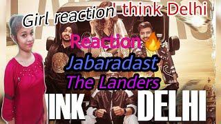 Girl reaction on I THINK DELHI ll THE LANDERS ll *REACTION* 2019