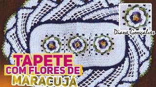 TAPETE COM FLORES DE MARACUJÁ PARTE I