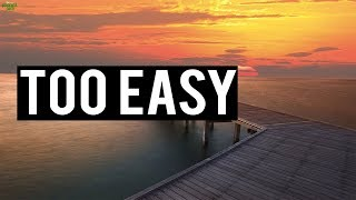 WHEN LIFE BECOMES TOO EASY