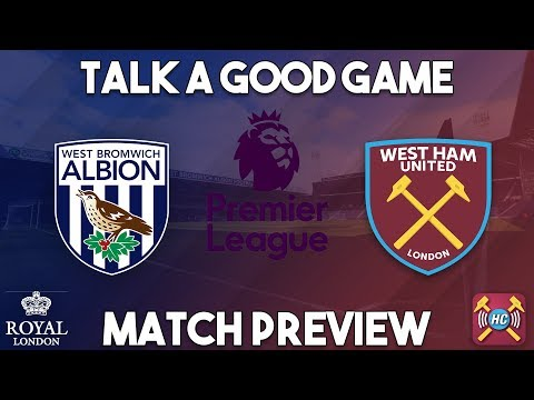 West Brom v West Ham United Preview | Talk A Good Game