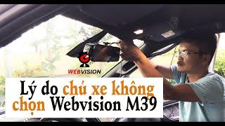 Khách hàng quá sáng suốt khi lên đời camera hành trình Webvision M39 thành camera này