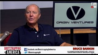 Bruce Barron of Origin Ventures | Bootstrapping in America