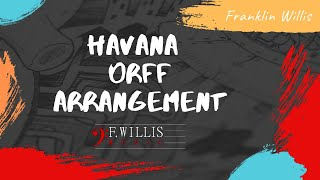 Havana Orff Arrangement by Franklin Willis