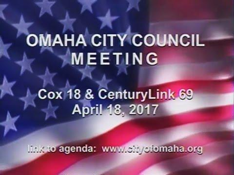 Omaha Nebraska City Council Meeting, April 18, 2017