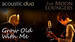Tom Odell Grow Old With Me | Acoustic Guitar Version by the Moon Loungers (with guitar tab)