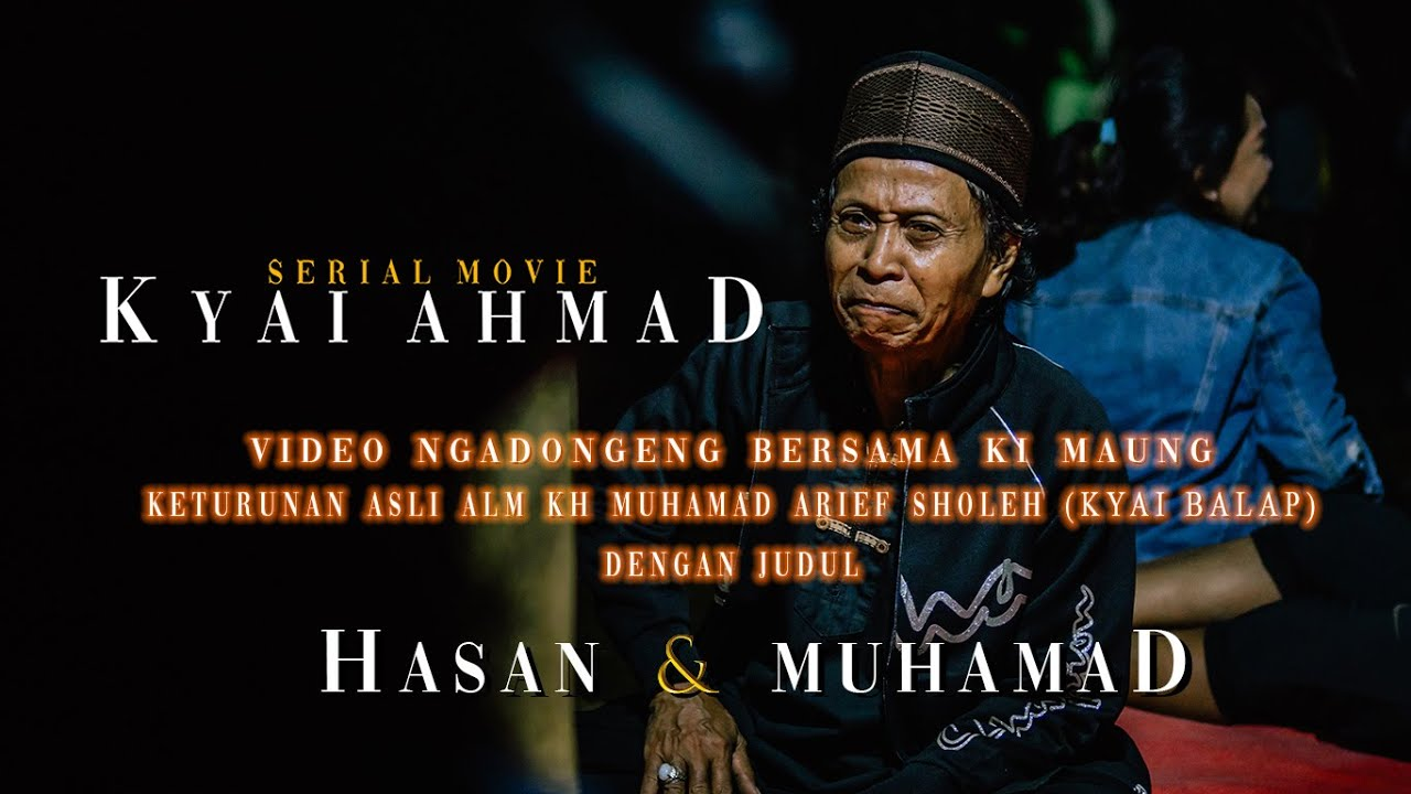 Dongeng Ki Maung Hasan Dan Muhamad Keturunan Asli K H Muhamad Arief Sholeh Kyai Balap Youtube