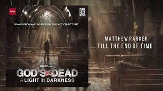 "Matthew Parker - ""Till The End of Time"""
