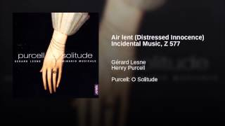 Air lent (Distressed Innocence) Incidental Music, Z 577