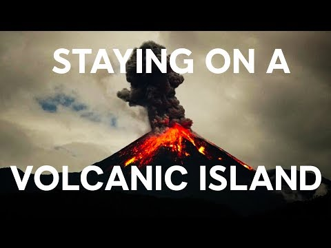 STAYING ON A VOLCANIC ISLAND