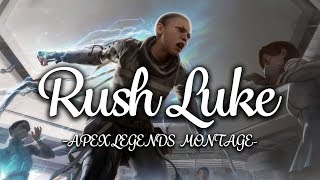 Rush Luke ❘ Apex Legends Montage