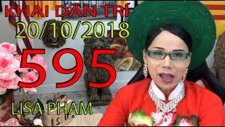 Khai Dân Trí - Lisa Phạm Số 595 Live stream 19h VN (8h sáng hoa kỳ)...