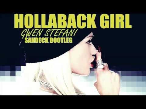 Gwen Stefani  Hollaback Girl Sandeck 2016 Bootleg FREE DOWNLOAD